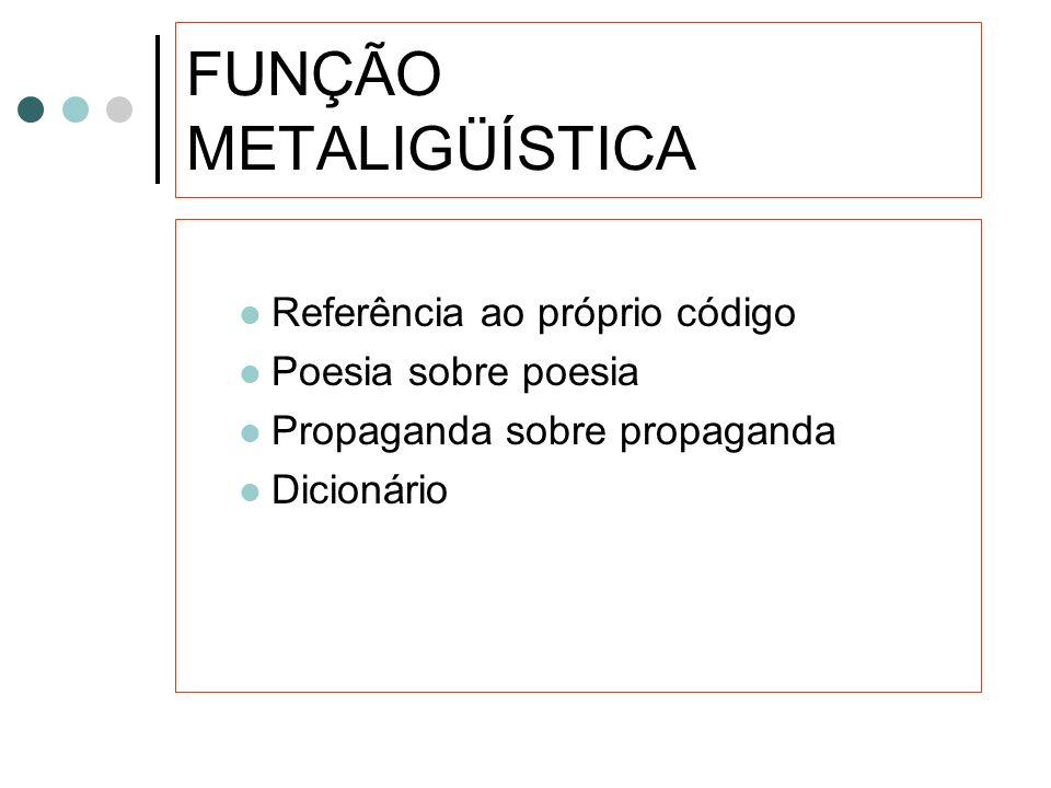 FUNÇÃO METALIGÜÍSTICA