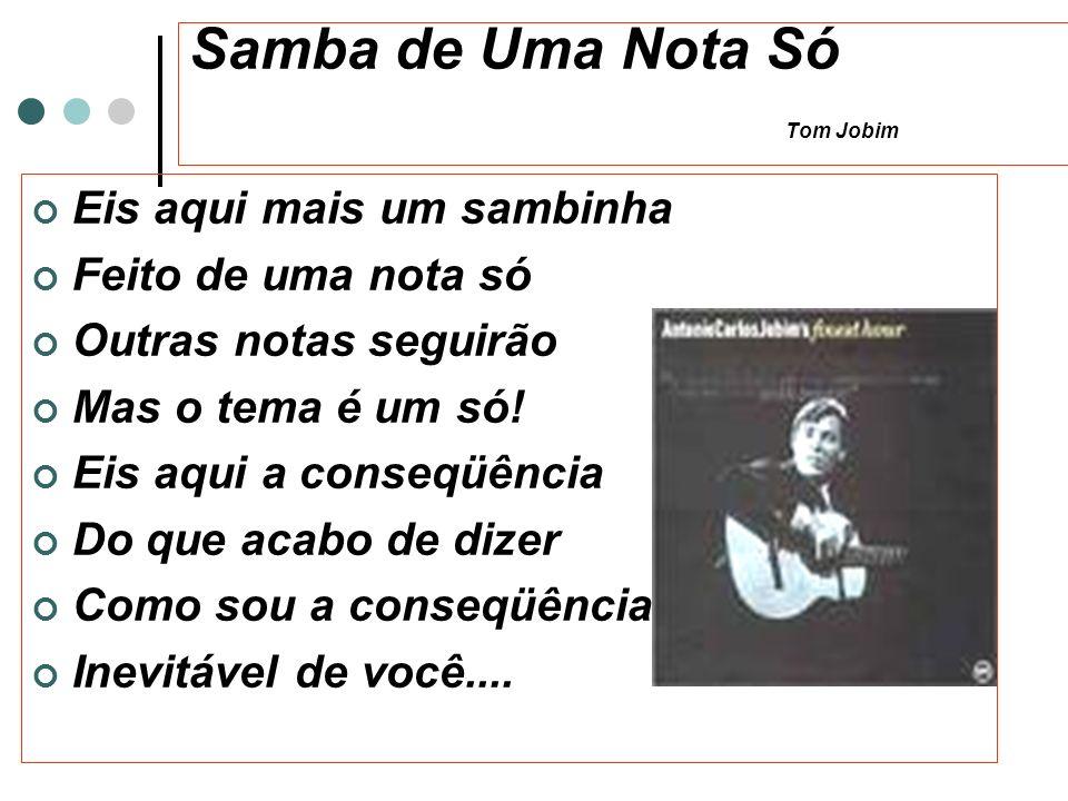 Samba de Uma Nota Só Tom Jobim