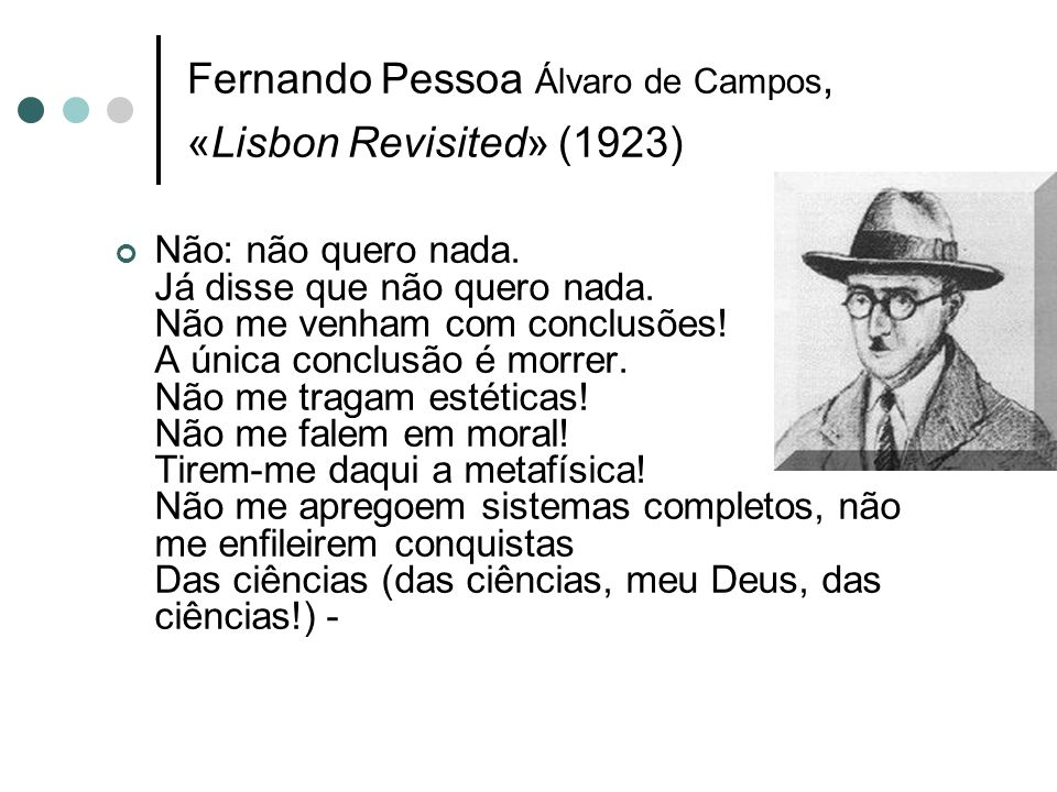 Fernando Pessoa Álvaro de Campos, «Lisbon Revisited» (1923)