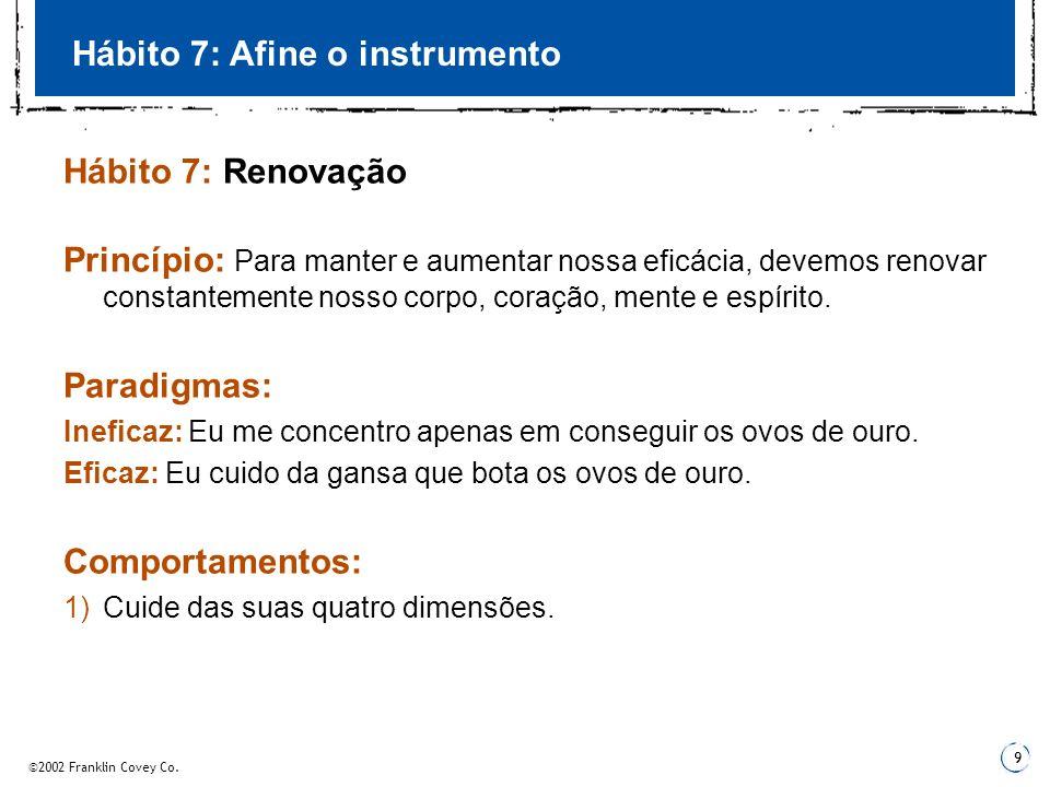 Hábito 7: Afine o instrumento