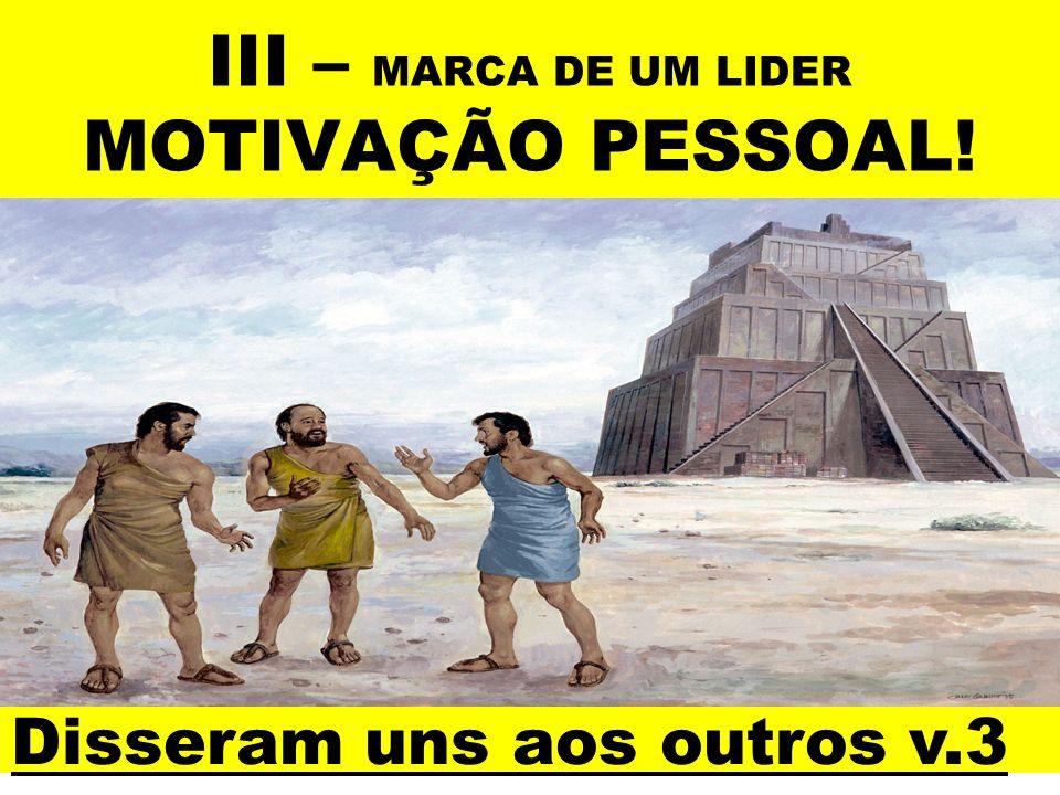 III – MARCA DE UM LIDER MOTIVAÇÃO PESSOAL!