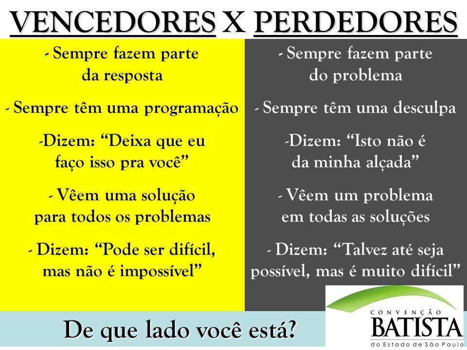 VENCEDORES X PERDEDORES