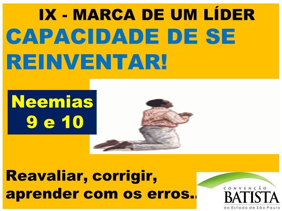 IX - MARCA DE UM LÍDER CAPACIDADE DE SE REINVENTAR