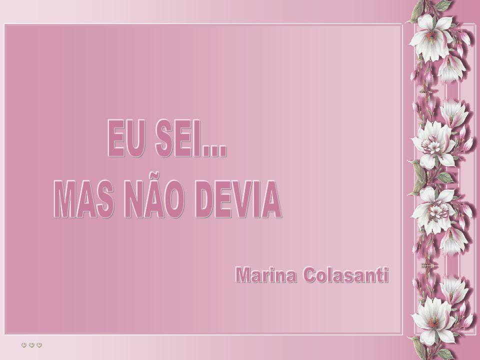 EU SEI... MAS NÃO DEVIA Marina Colasanti
