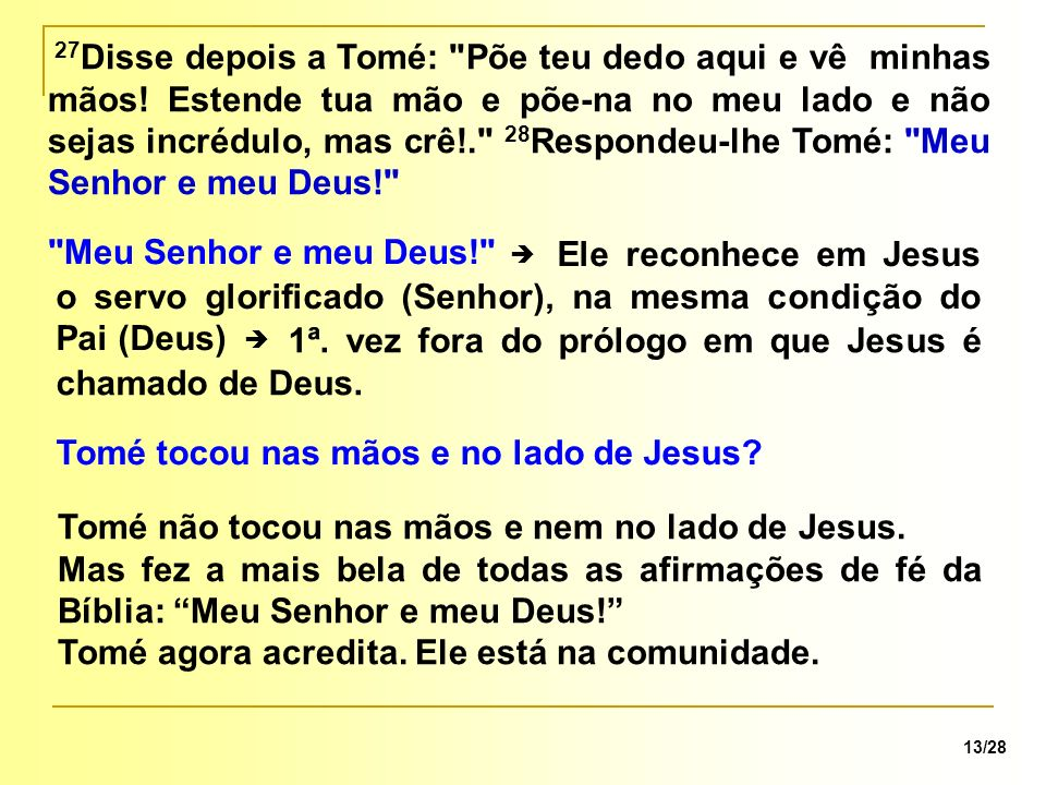 1ª. vez fora do prólogo em que Jesus é chamado de Deus.