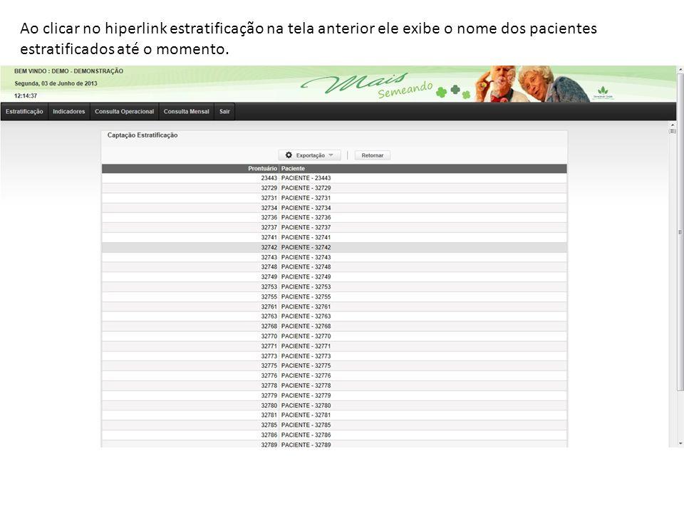 Ao clicar no hiperlink estratificação na tela anterior ele exibe o nome dos pacientes estratificados até o momento.