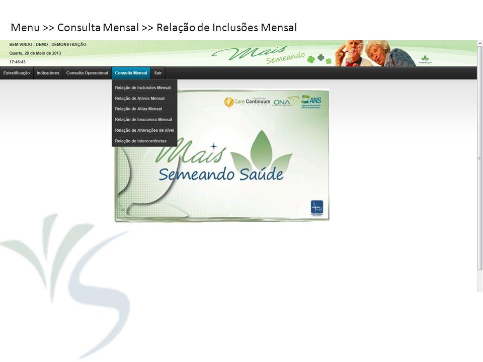 Menu >> Consulta Mensal >> Relação de Inclusões Mensal