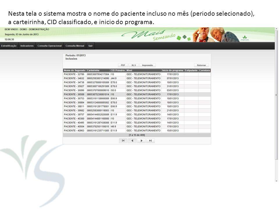 Nesta tela o sistema mostra o nome do paciente incluso no mês (periodo selecionado),
