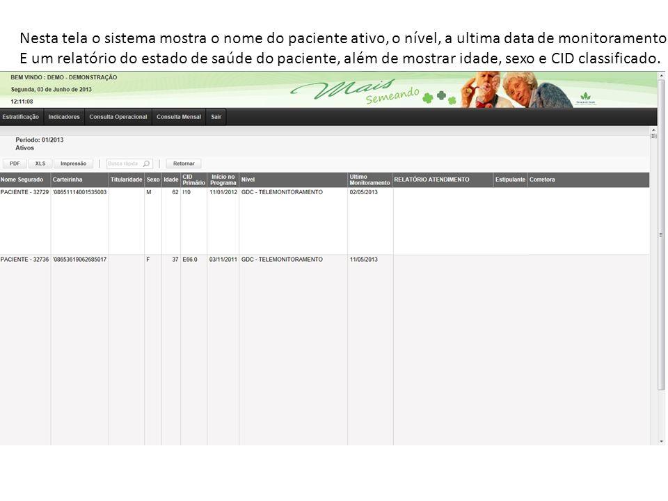 Nesta tela o sistema mostra o nome do paciente ativo, o nível, a ultima data de monitoramento