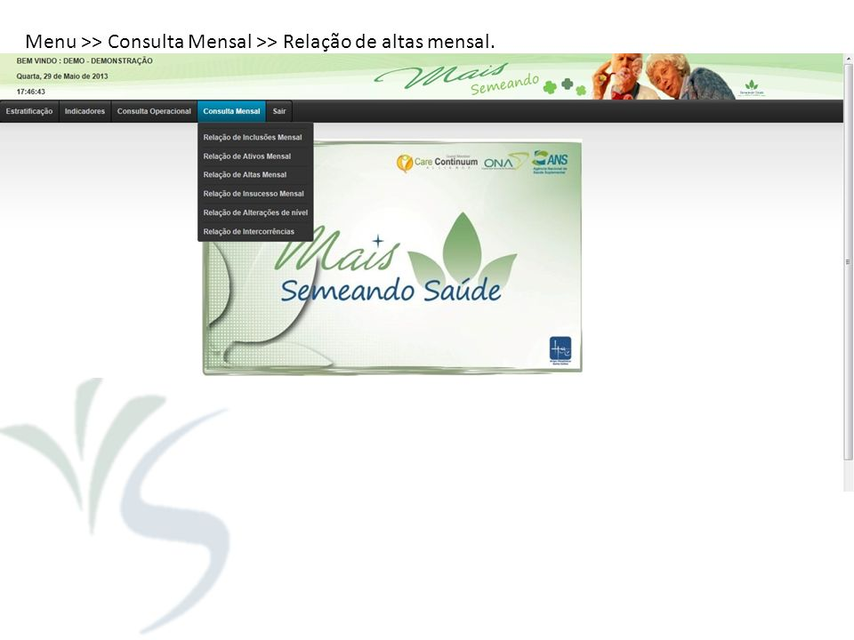 Menu >> Consulta Mensal >> Relação de altas mensal.