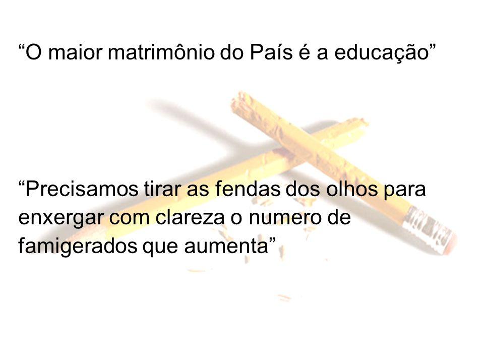 O maior matrimônio do País é a educação