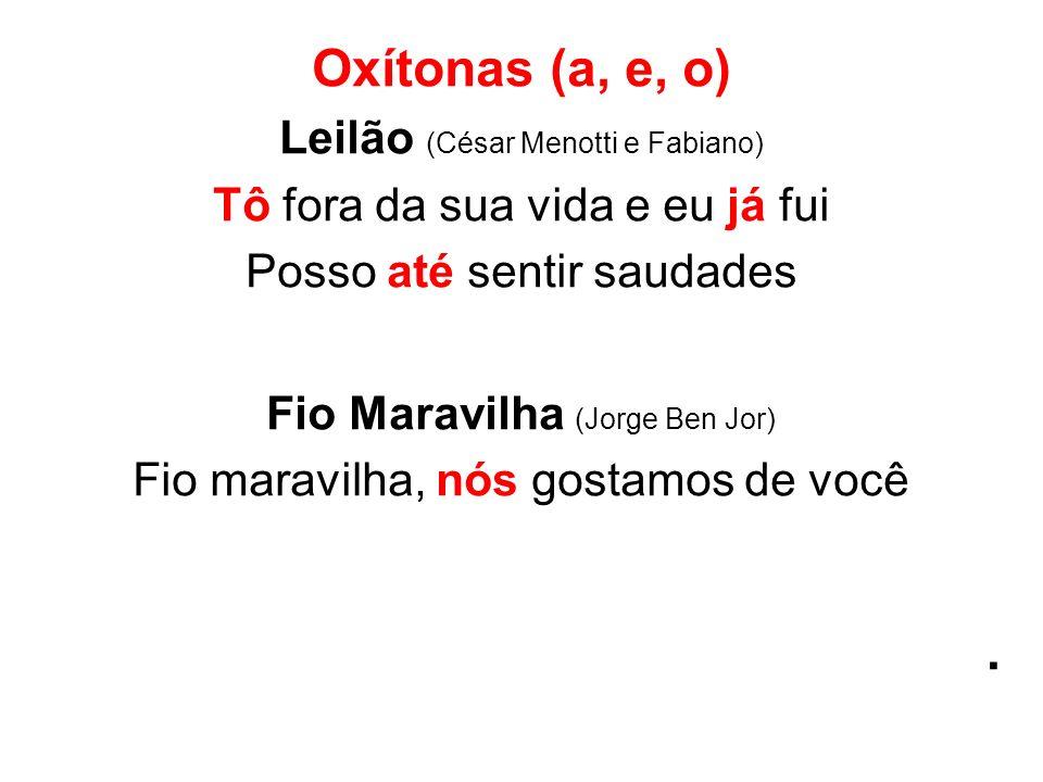 . Oxítonas (a, e, o) Leilão (César Menotti e Fabiano)