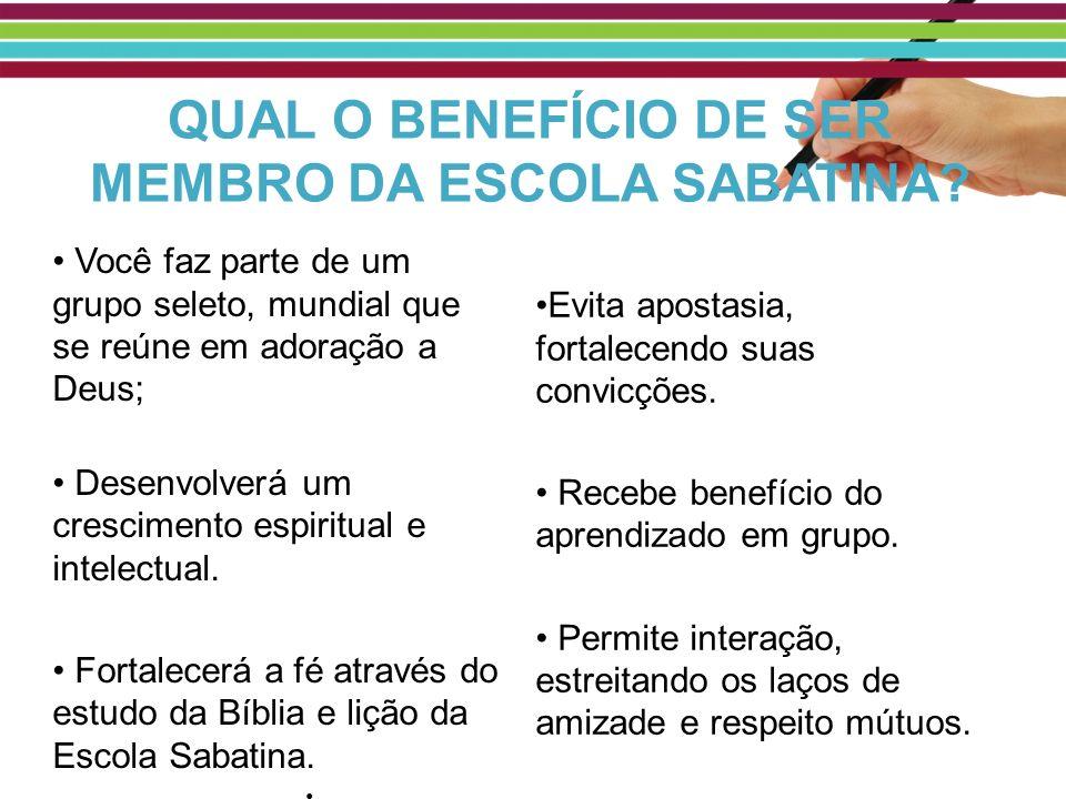QUAL O BENEFÍCIO DE SER MEMBRO DA ESCOLA SABATINA