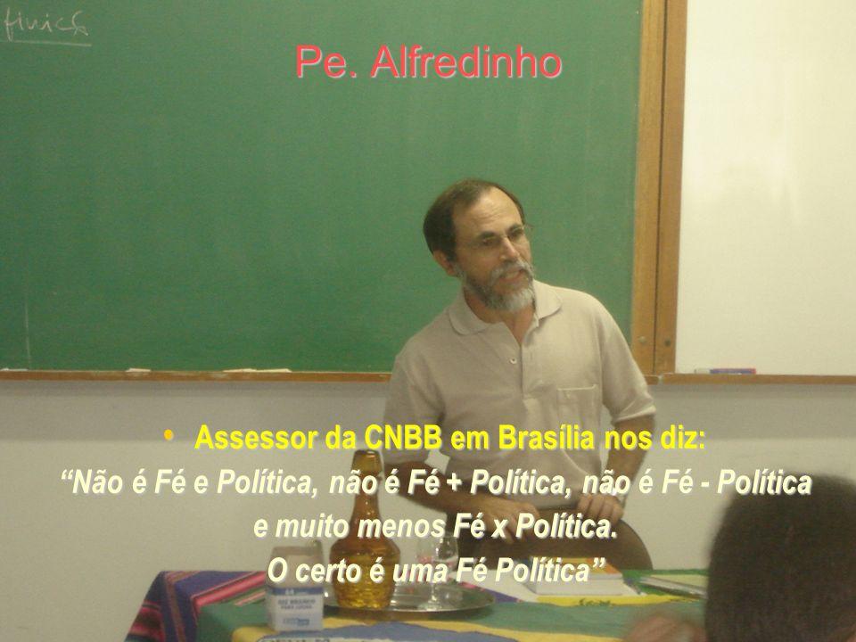 Pe. Alfredinho Assessor da CNBB em Brasília nos diz: