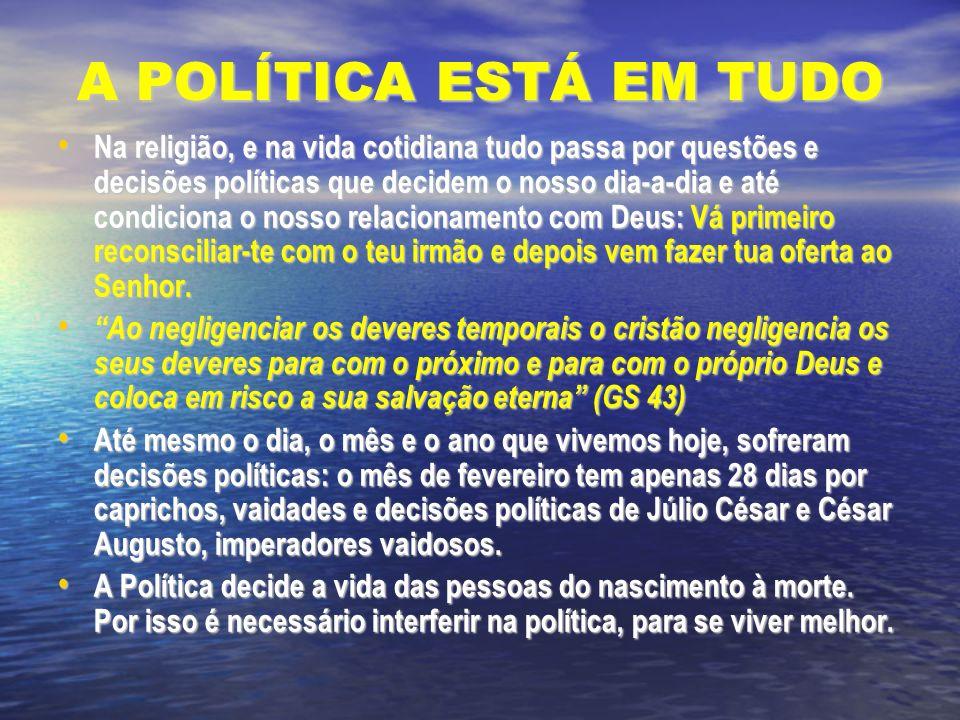 A POLÍTICA ESTÁ EM TUDO