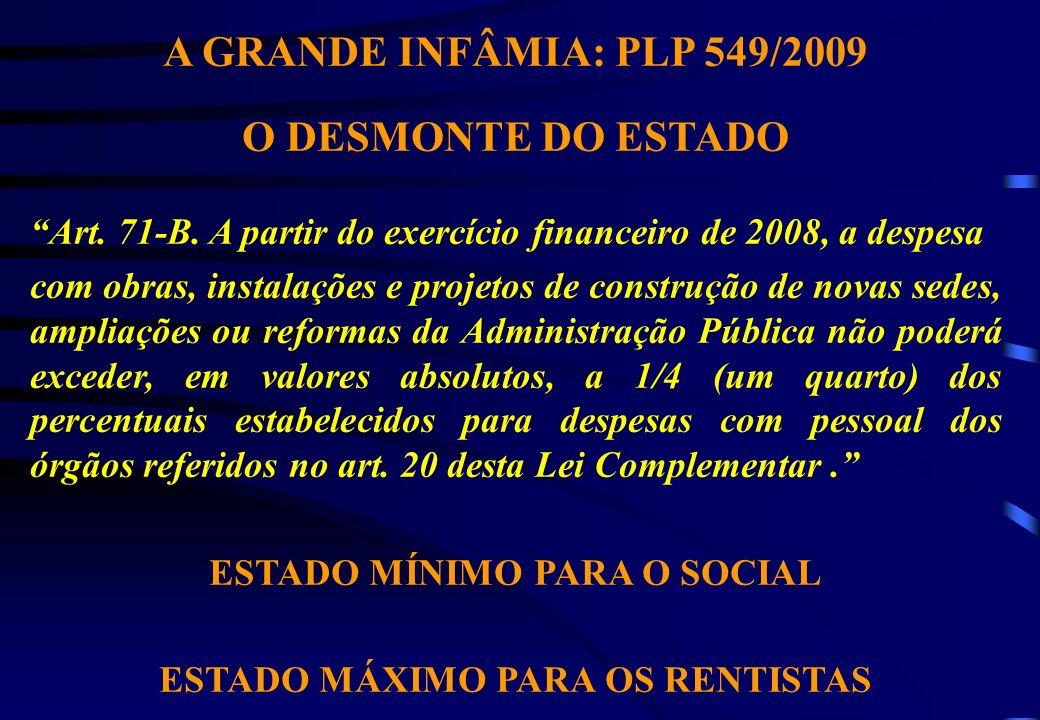 A GRANDE INFÂMIA: PLP 549/2009 O DESMONTE DO ESTADO