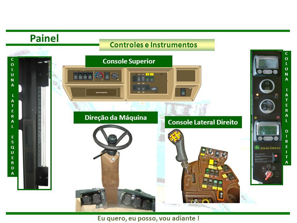 Painel Controles e Instrumentos Console Superior Direção da Máquina