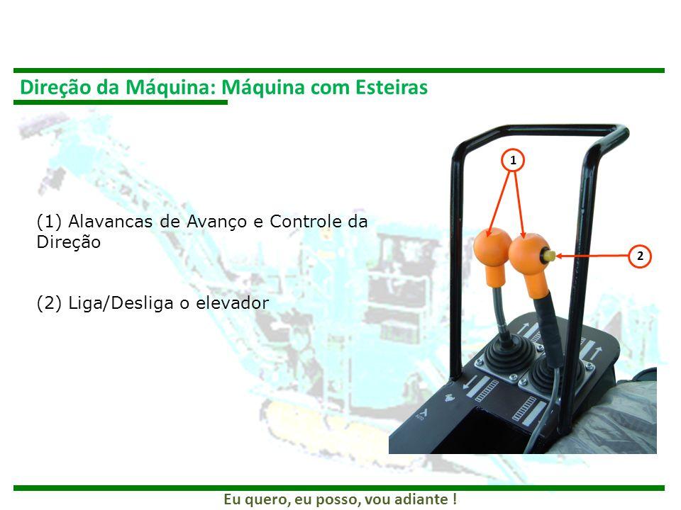 Direção da Máquina: Máquina com Esteiras