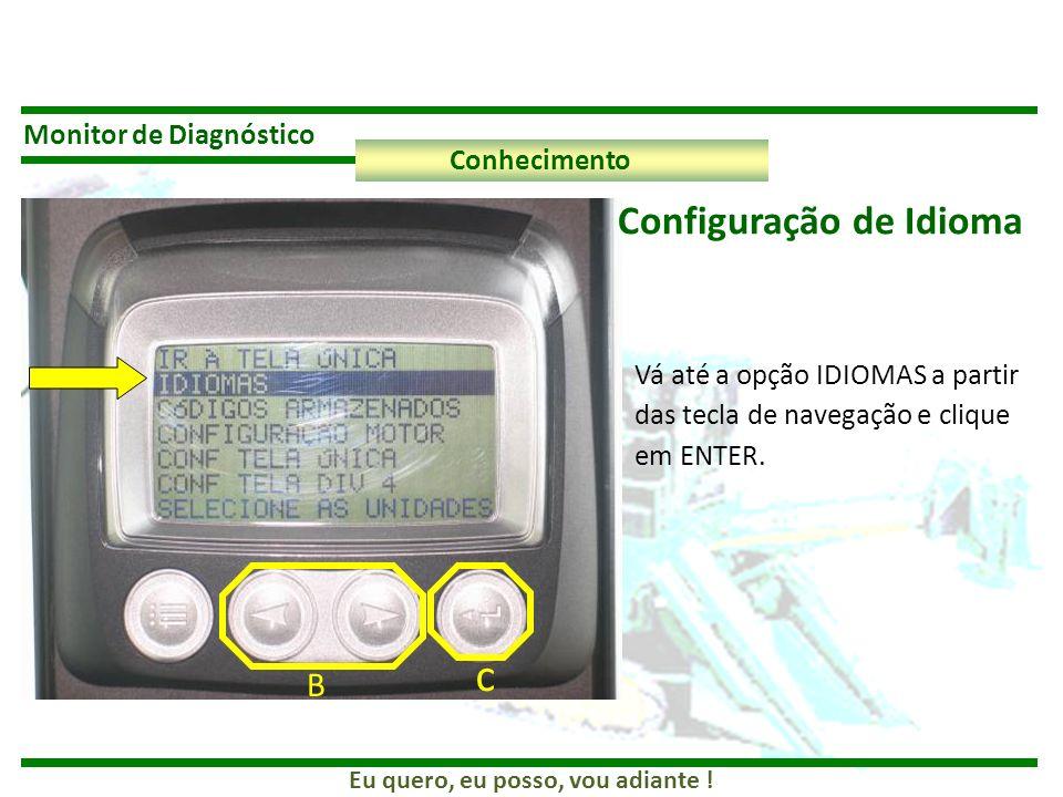 c Configuração de Idioma B Monitor de Diagnóstico Conhecimento