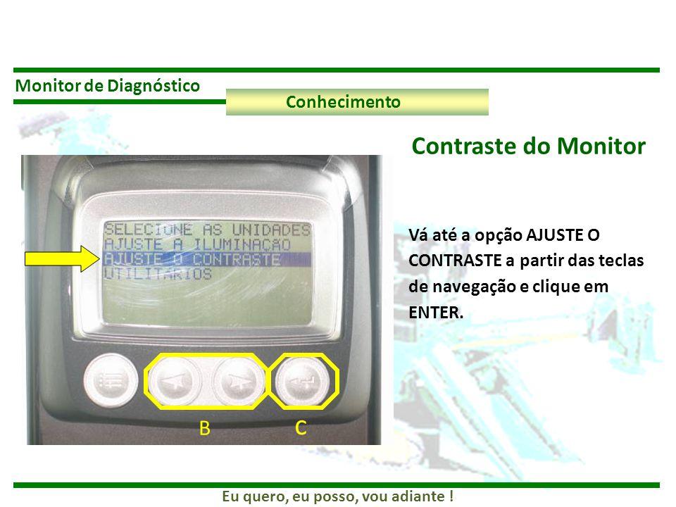 c Contraste do Monitor B Monitor de Diagnóstico Conhecimento
