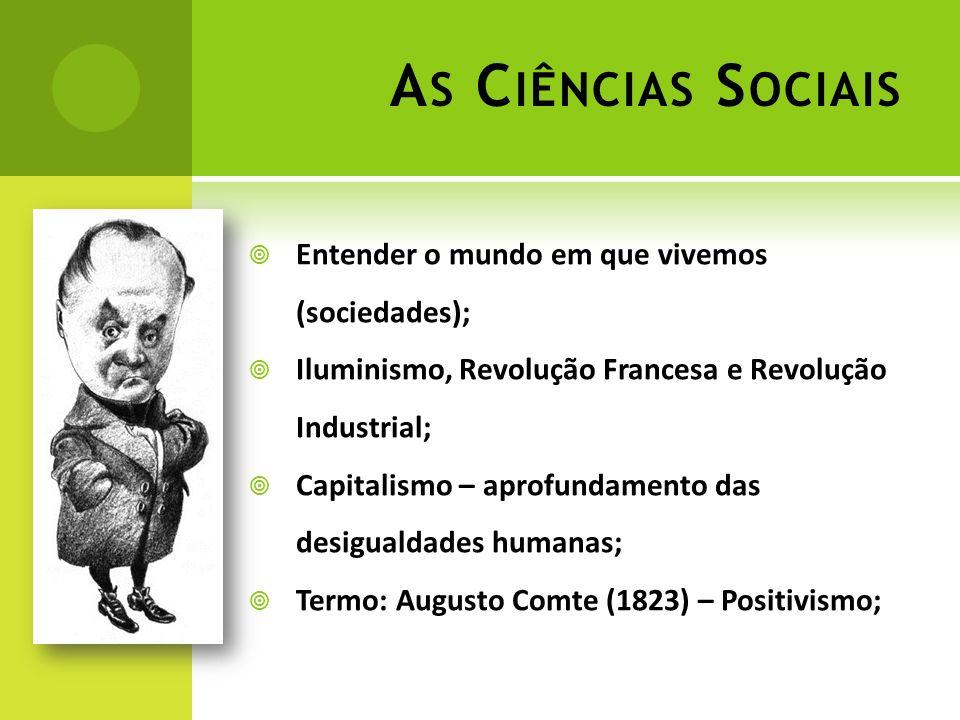 As Ciências Sociais Entender o mundo em que vivemos (sociedades);