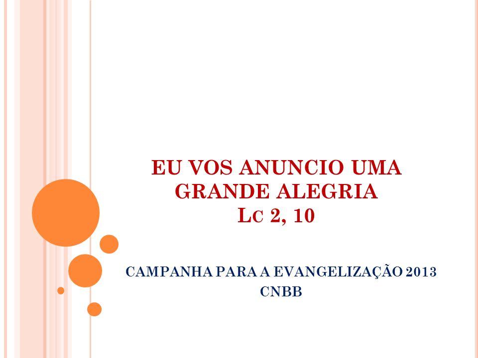 EU VOS ANUNCIO UMA GRANDE ALEGRIA Lc 2, 10