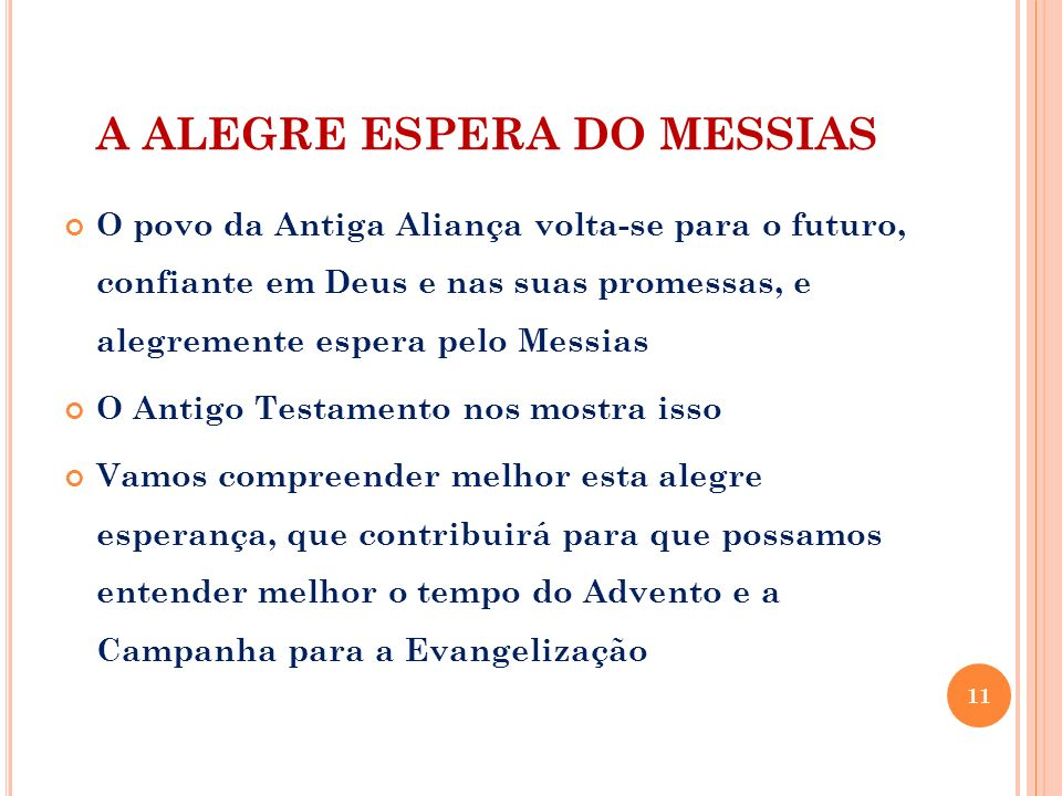 A ALEGRE ESPERA DO MESSIAS