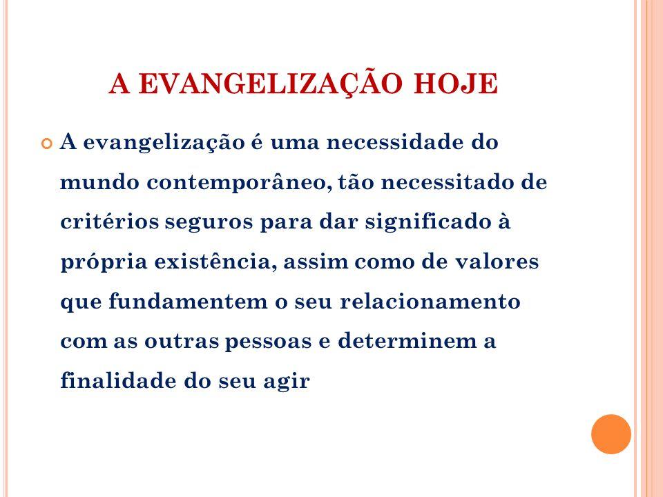 A EVANGELIZAÇÃO HOJE