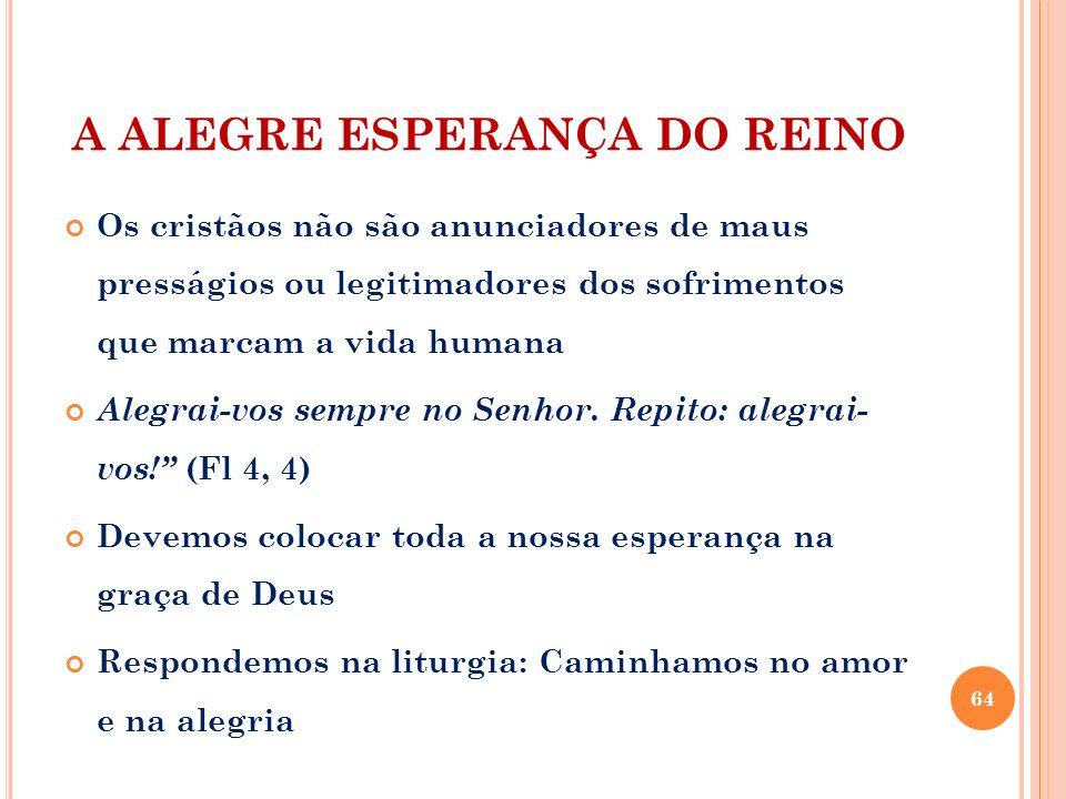 A ALEGRE ESPERANÇA DO REINO