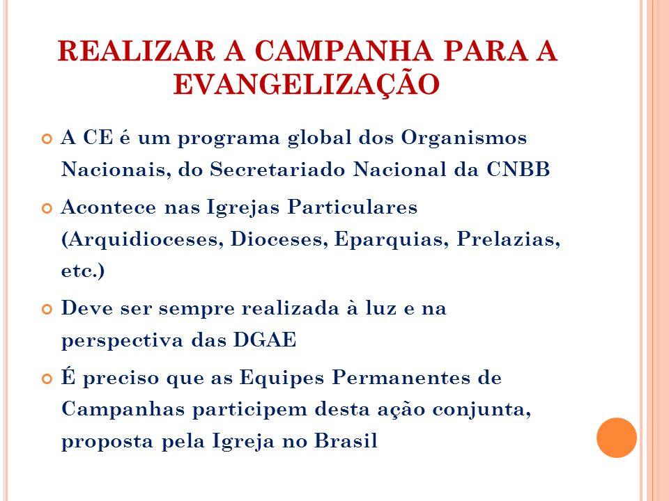 REALIZAR A CAMPANHA PARA A EVANGELIZAÇÃO