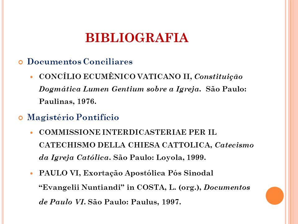 BIBLIOGRAFIA Documentos Conciliares Magistério Pontifício