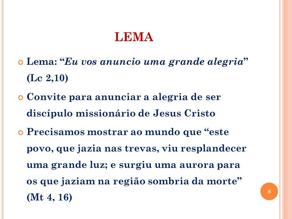 LEMA Lema: Eu vos anuncio uma grande alegria (Lc 2,10)