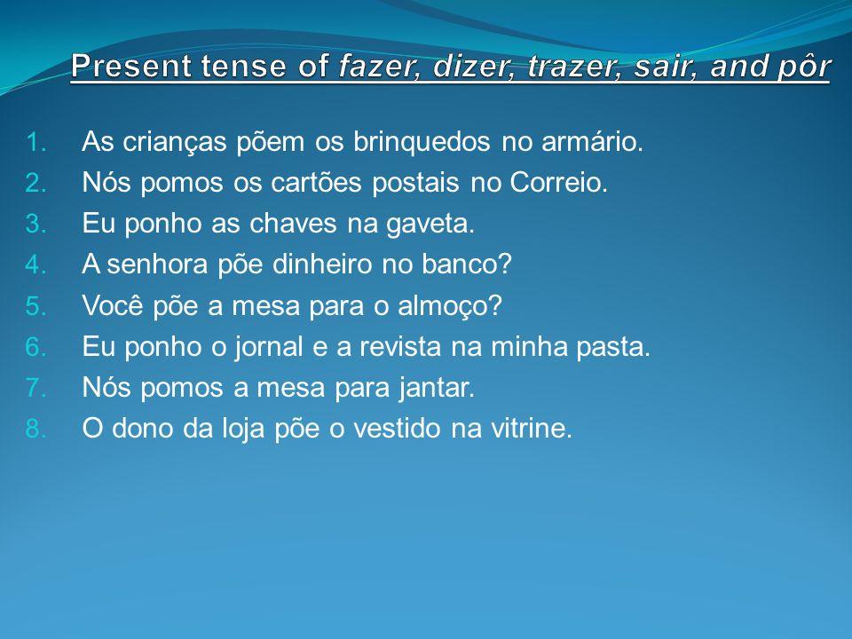 Present tense of fazer, dizer, trazer, sair, and pôr