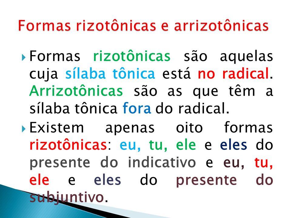 Formas rizotônicas e arrizotônicas