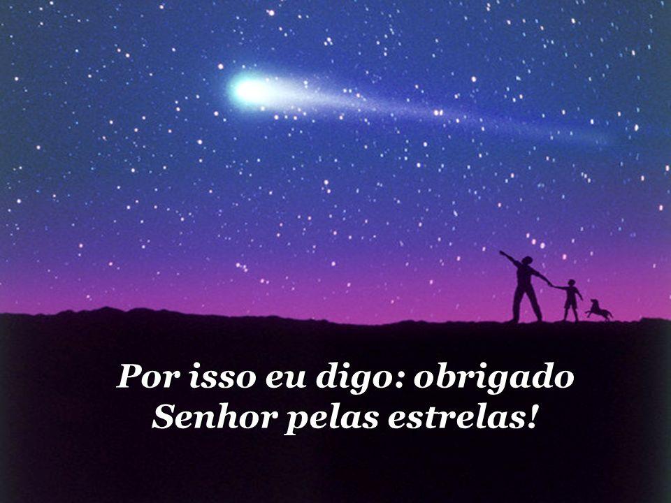 Por isso eu digo: obrigado Senhor pelas estrelas!