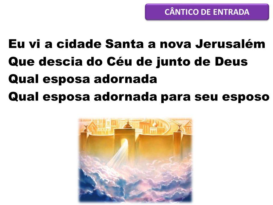 Eu vi a cidade Santa a nova Jerusalém