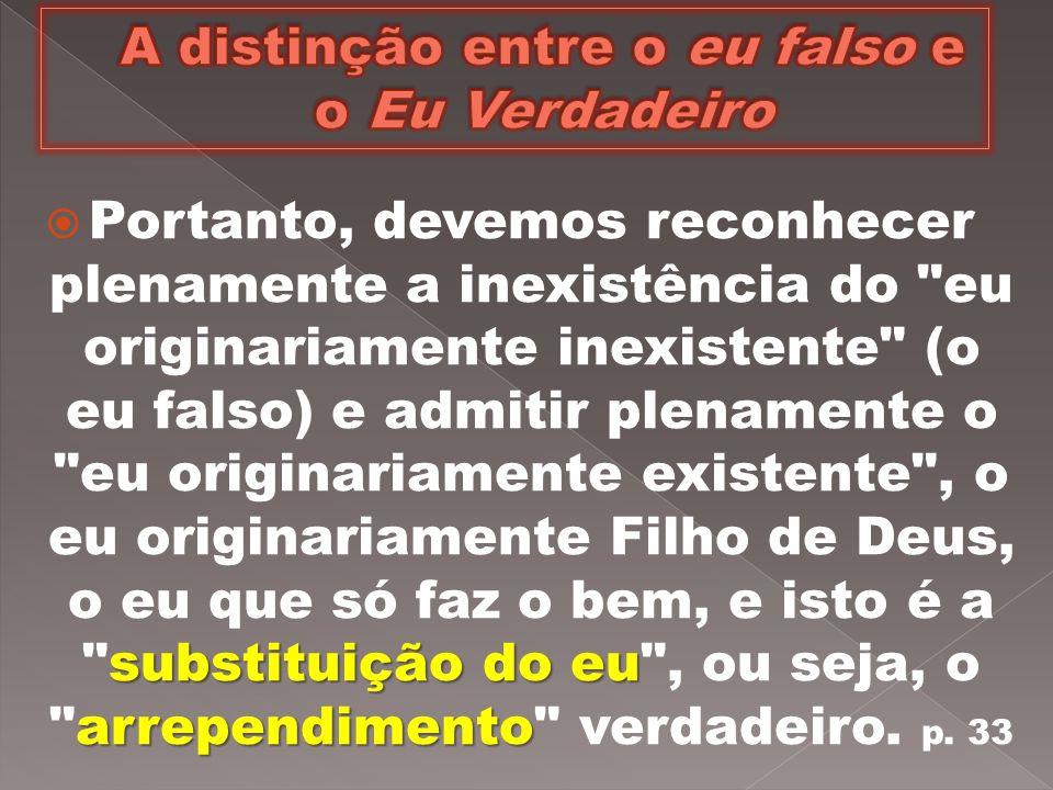 A distinção entre o eu falso e o Eu Verdadeiro