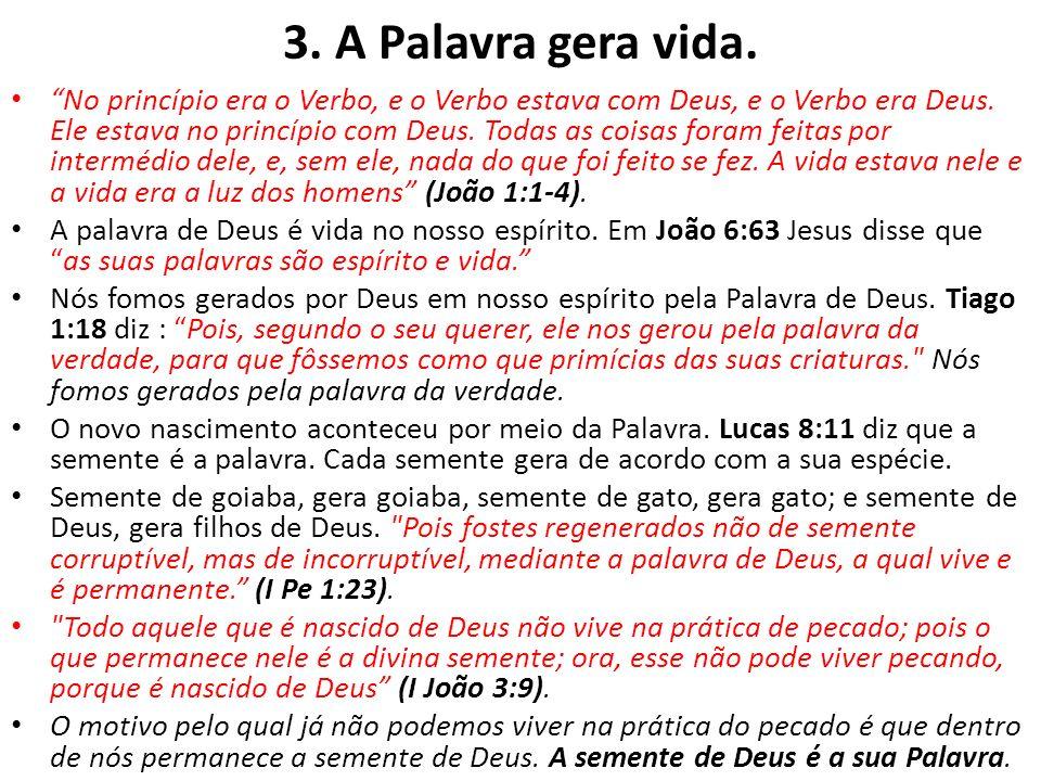 3. A Palavra gera vida.