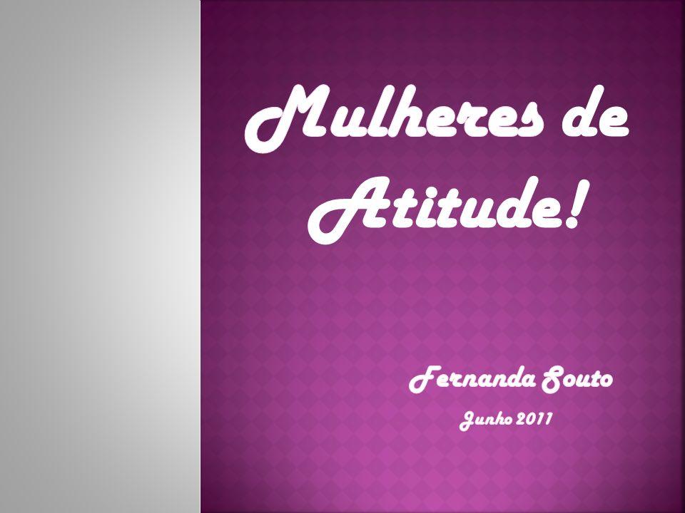 Mulheres de Atitude! Fernanda Souto Junho 2011