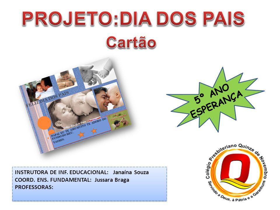 PROJETO:DIA DOS PAIS Cartão 5º ANO ESPERANÇA