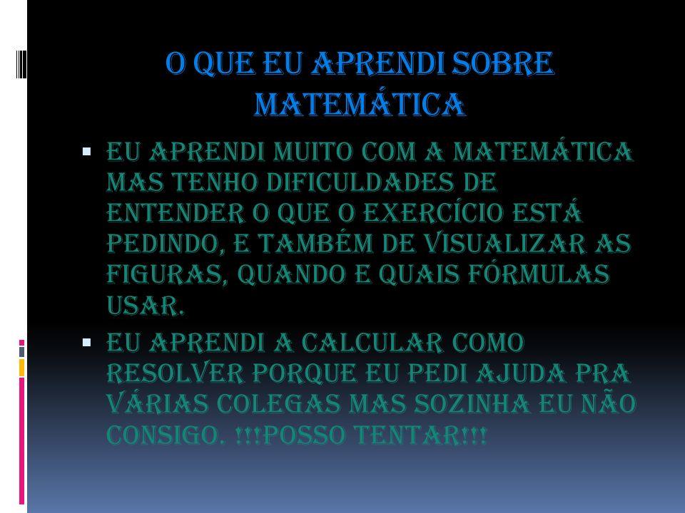 O que eu aprendi sobre matemática
