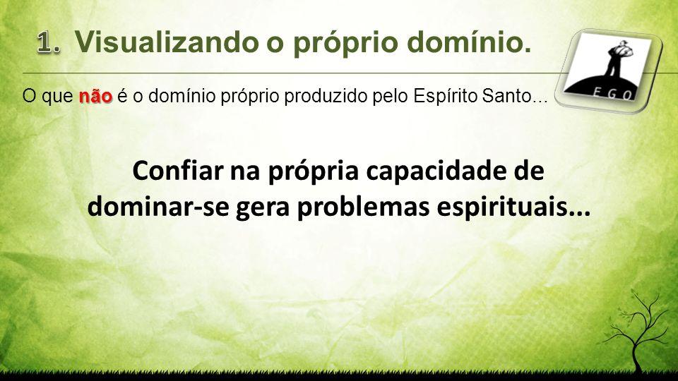 O que não é o domínio próprio produzido pelo Espírito Santo...