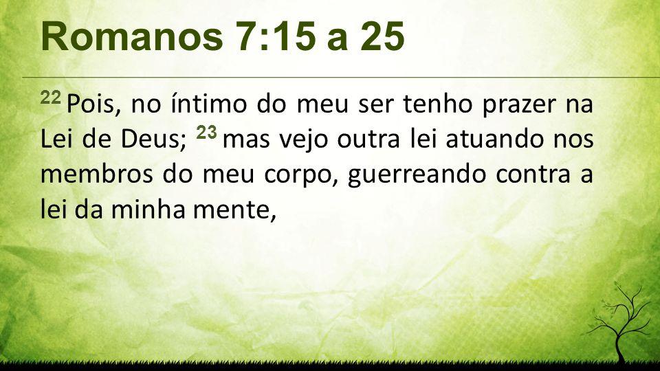 Romanos 7:15 a 25
