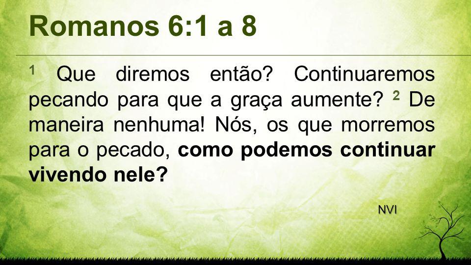Romanos 6:1 a 8