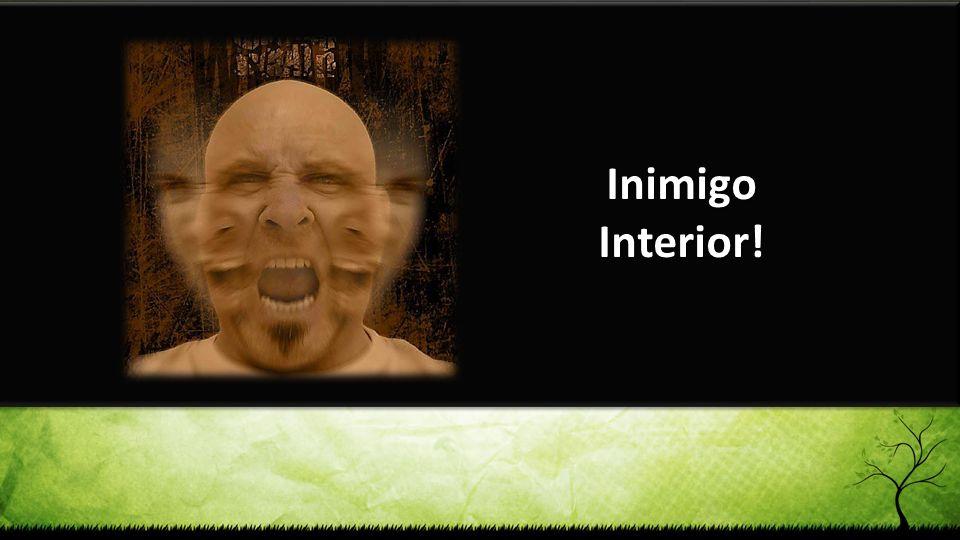 Inimigo Interior!
