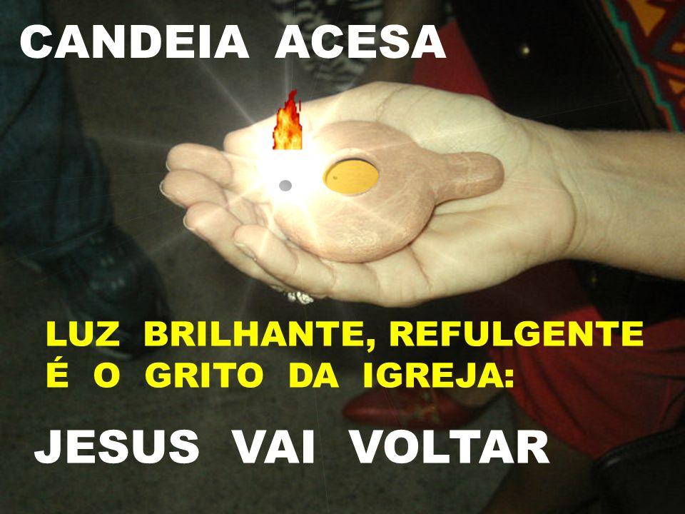 CANDEIA ACESA JESUS VAI VOLTAR