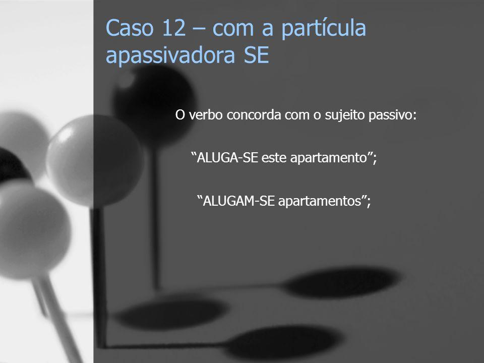 Caso 12 – com a partícula apassivadora SE