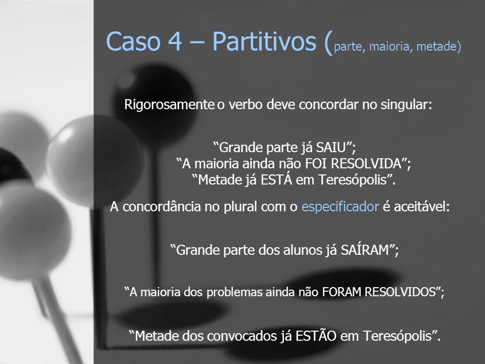 Caso 4 – Partitivos (parte, maioria, metade)