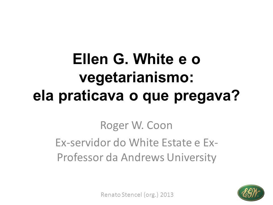 Ellen G. White e o vegetarianismo: ela praticava o que pregava