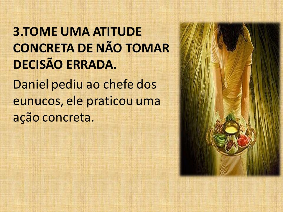 3.TOME UMA ATITUDE CONCRETA DE NÃO TOMAR DECISÃO ERRADA.